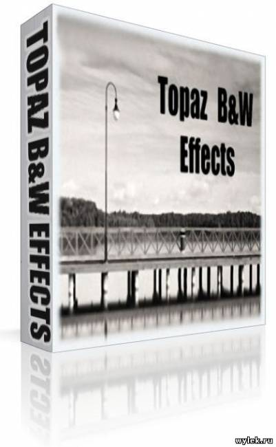 Русская версия RuPack Topaz B&W Effects 2.1.0 (32х64)